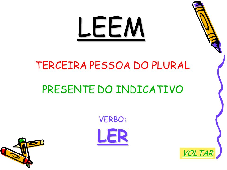 LEEM LER TERCEIRA PESSOA DO PLURAL PRESENTE DO INDICATIVO VERBO: