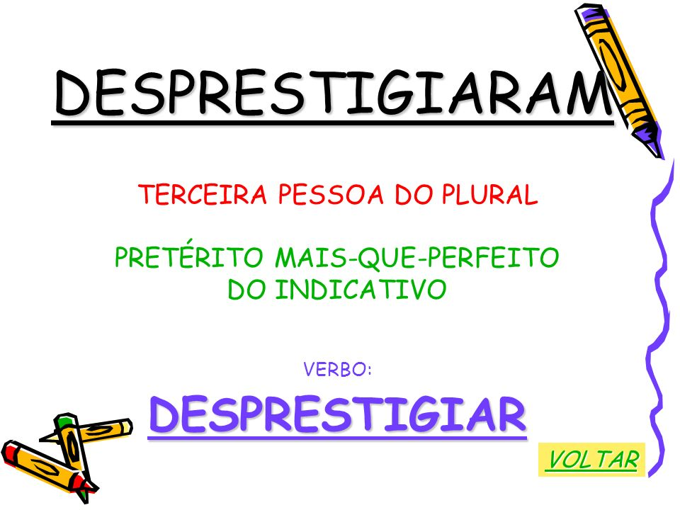 DESPRESTIGIARAM DESPRESTIGIAR TERCEIRA PESSOA DO PLURAL