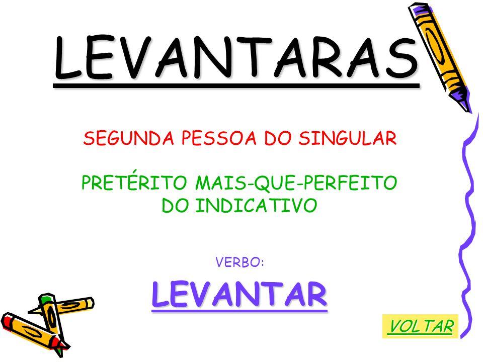 LEVANTARAS LEVANTAR SEGUNDA PESSOA DO SINGULAR