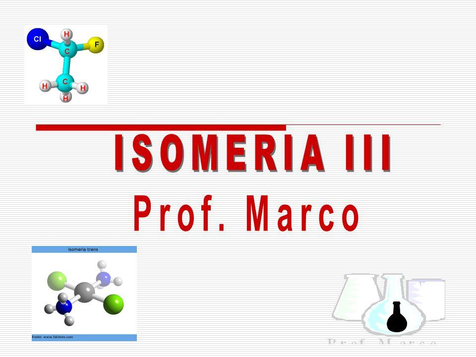 ISOMERIA III Prof. Marco
