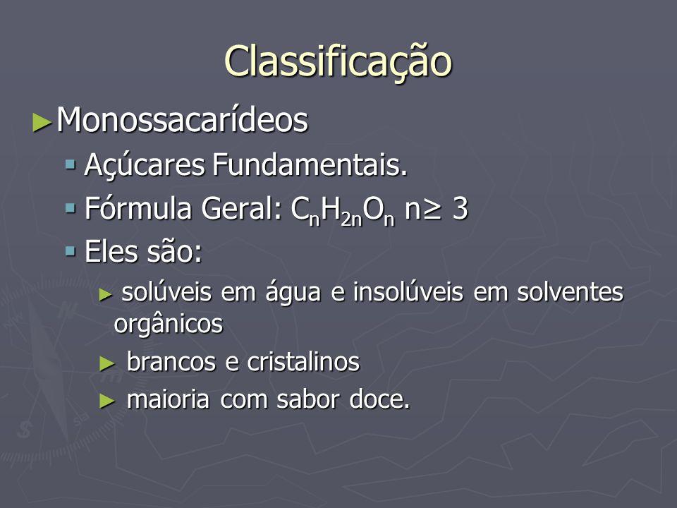 Classificação Monossacarídeos Açúcares Fundamentais.