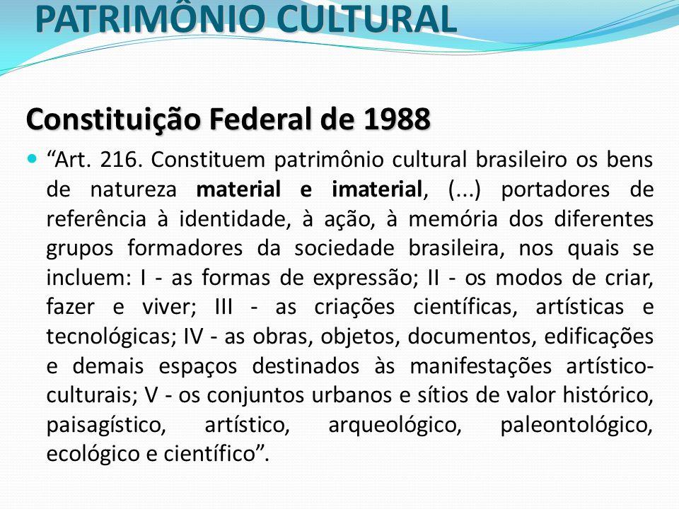PATRIMÔNIO CULTURAL Constituição Federal de 1988