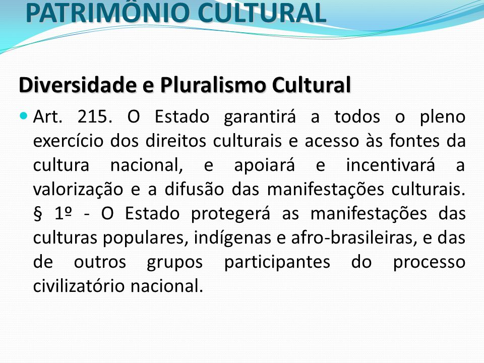 PATRIMÔNIO CULTURAL Diversidade e Pluralismo Cultural