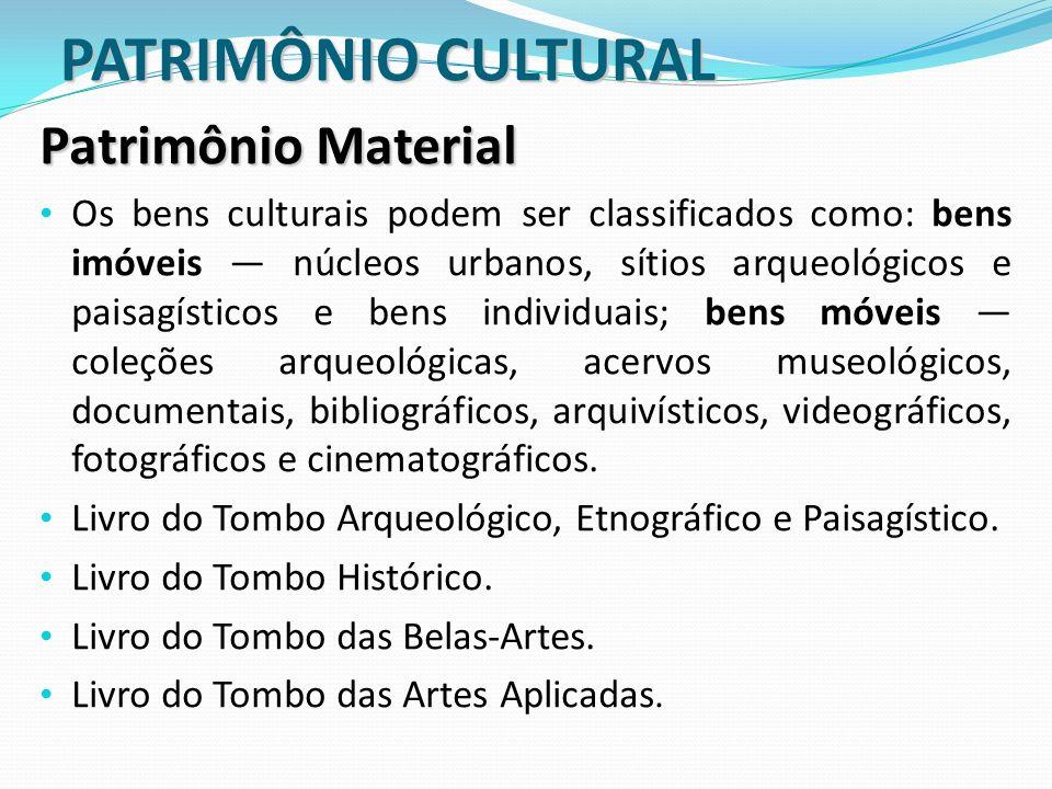 PATRIMÔNIO CULTURAL Patrimônio Material