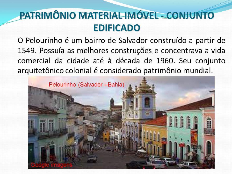 PATRIMÔNIO MATERIAL IMÓVEL - CONJUNTO EDIFICADO