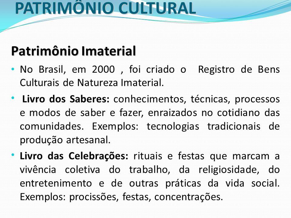 PATRIMÔNIO CULTURAL Patrimônio Imaterial