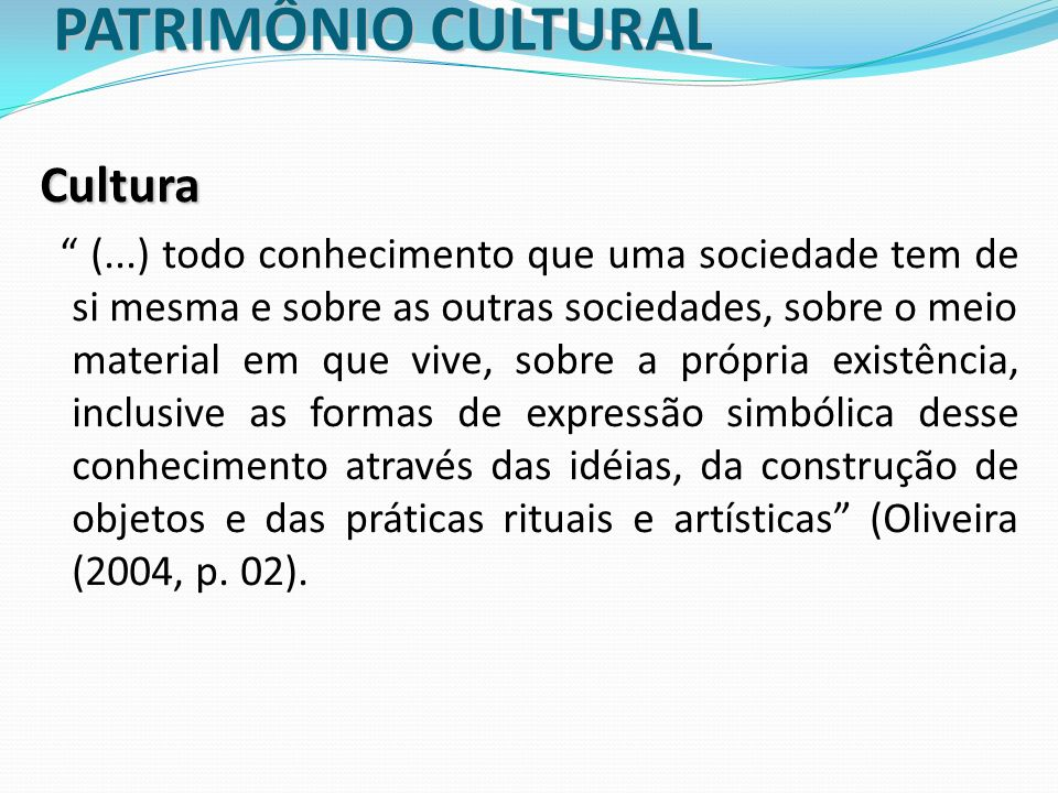 PATRIMÔNIO CULTURAL Cultura