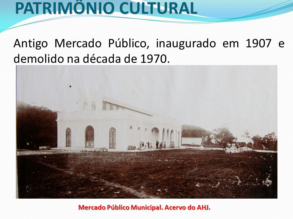 Mercado Público Municipal. Acervo do AHJ.