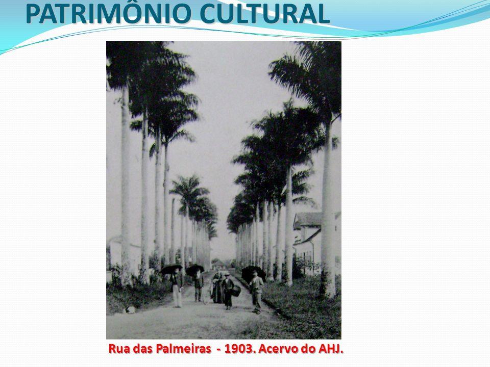 Rua das Palmeiras - 1903. Acervo do AHJ.
