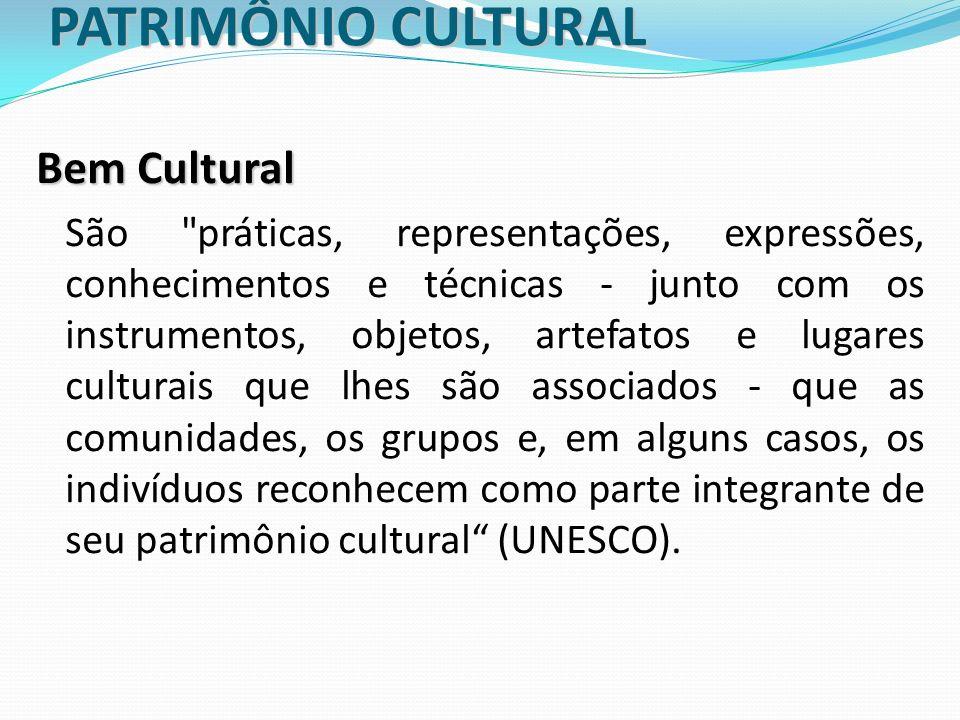 PATRIMÔNIO CULTURAL Bem Cultural