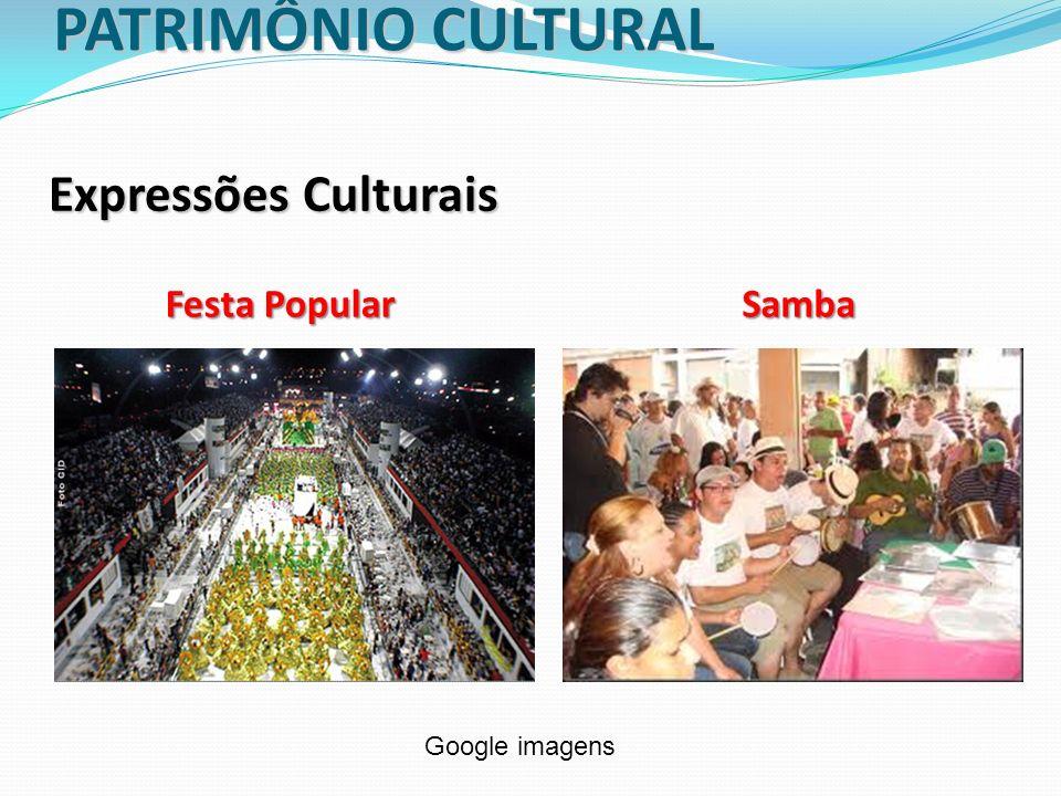 PATRIMÔNIO CULTURAL Expressões Culturais Festa Popular Samba