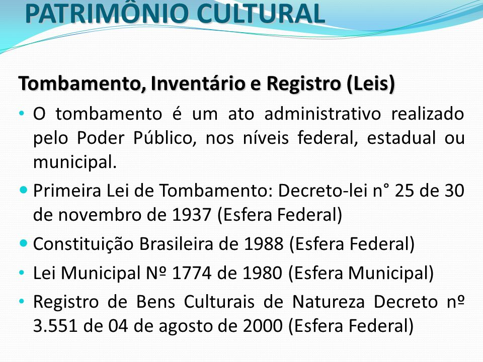 PATRIMÔNIO CULTURAL Tombamento, Inventário e Registro (Leis)