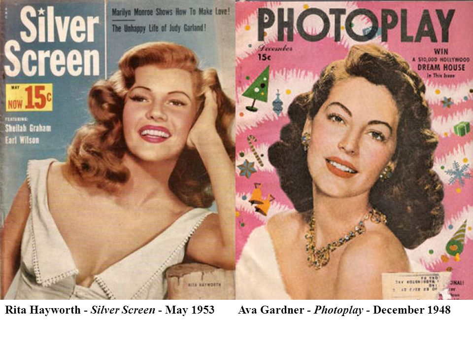 Rita Hayworth - Silver Screen - May 1953 Ava Gardner - Photoplay - December 1948