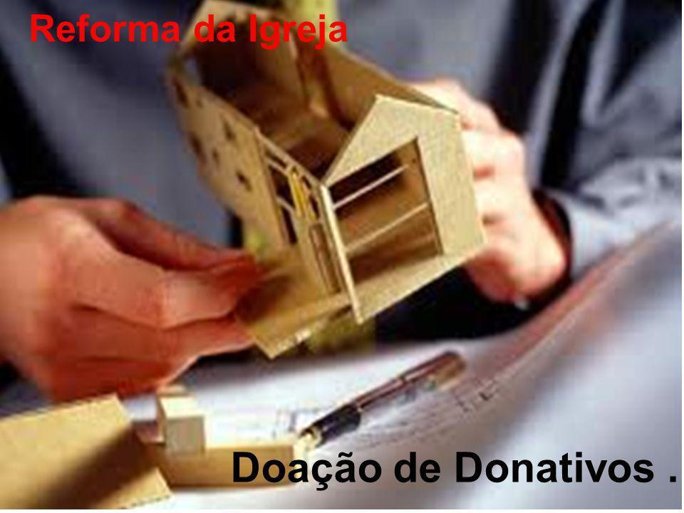 Reforma da Igreja Doação de Donativos .
