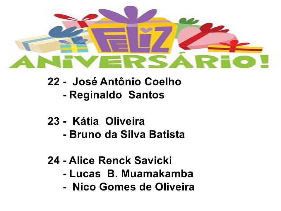 22 - José Antônio Coelho - Reginaldo Santos. 23 - Kátia Oliveira. - Bruno da Silva Batista. 24 - Alice Renck Savicki.