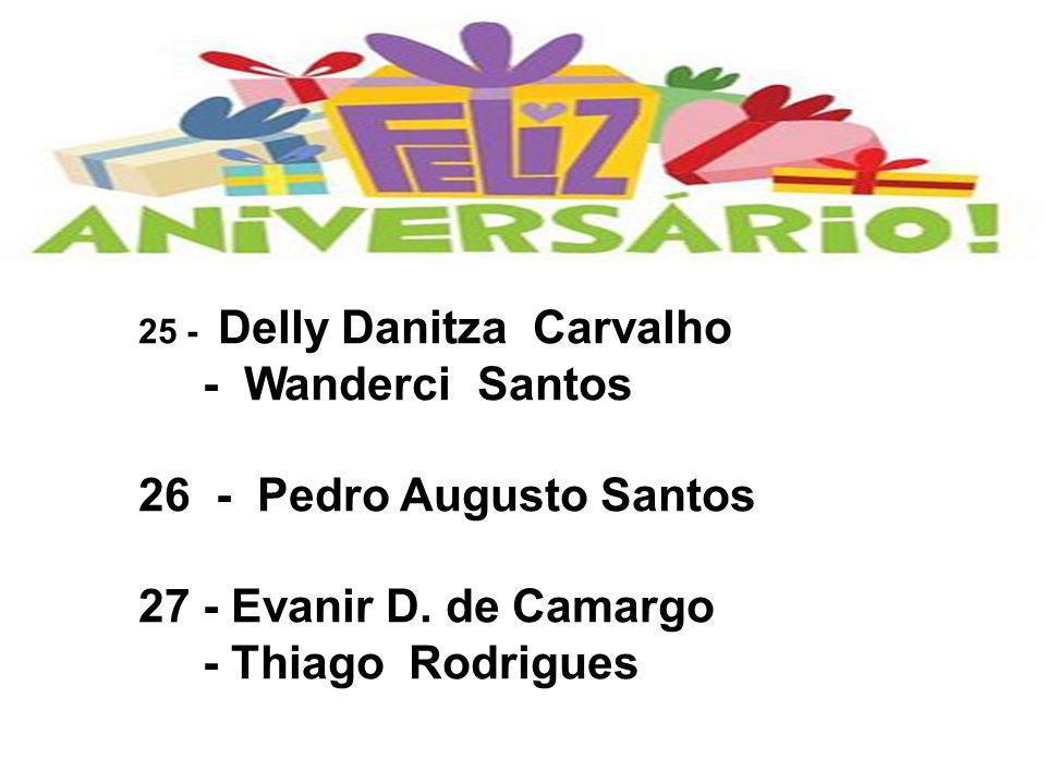 - Wanderci Santos 26 - Pedro Augusto Santos 27 - Evanir D. de Camargo