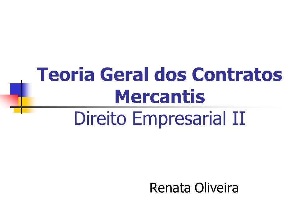 Teoria Geral dos Contratos Mercantis Direito Empresarial II