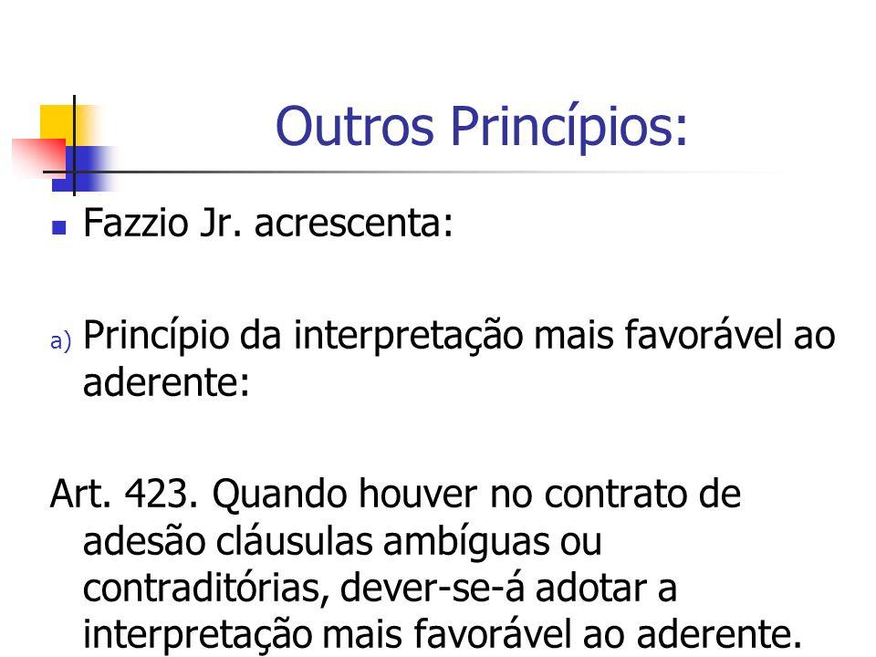 Outros Princípios: Fazzio Jr. acrescenta: