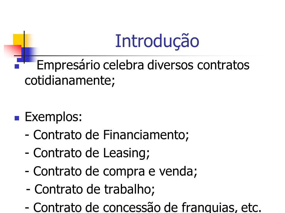 Introdução Empresário celebra diversos contratos cotidianamente;