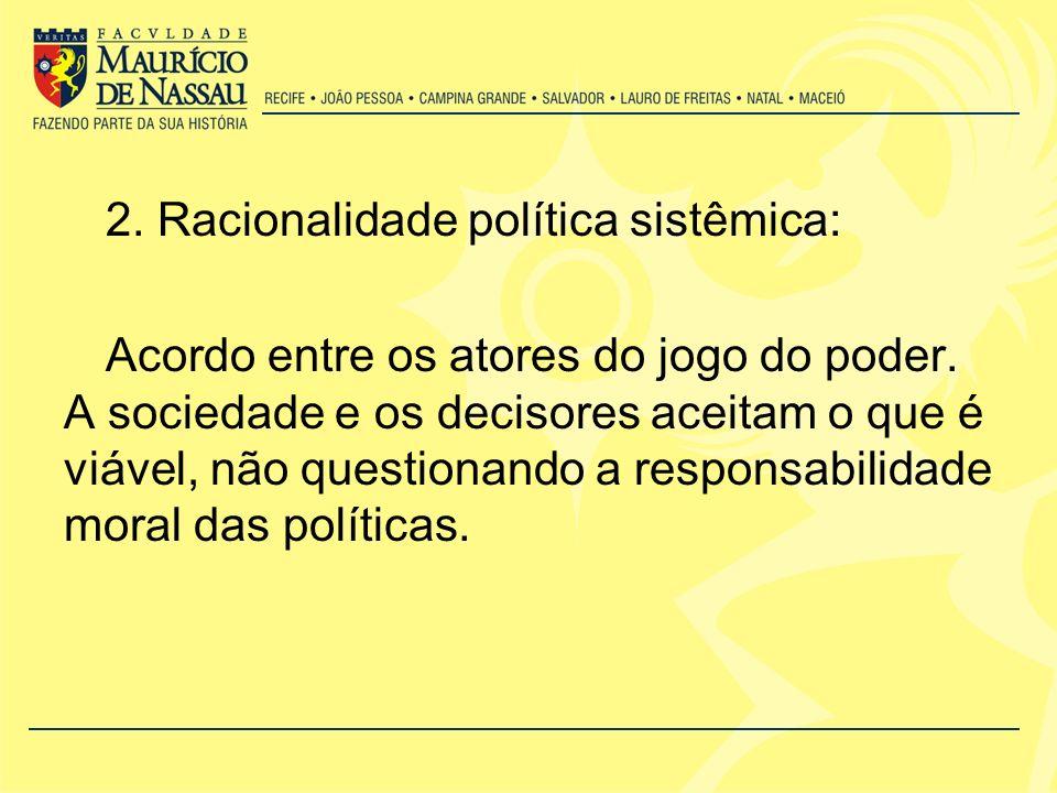 2. Racionalidade política sistêmica: