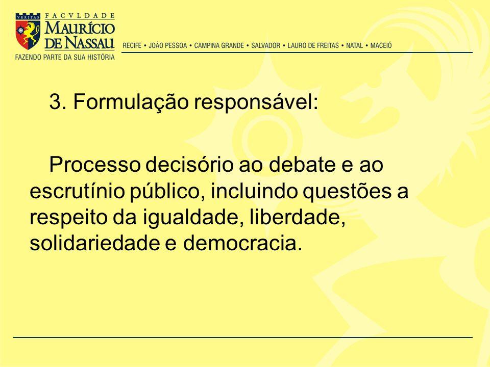 3. Formulação responsável: