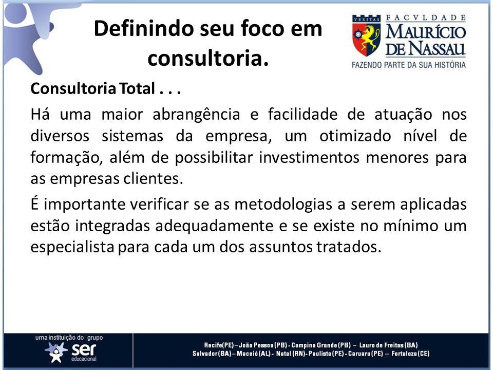 Definindo seu foco em consultoria.