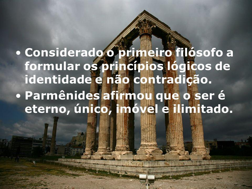 Considerado o primeiro filósofo a formular os princípios lógicos de identidade e não contradição.