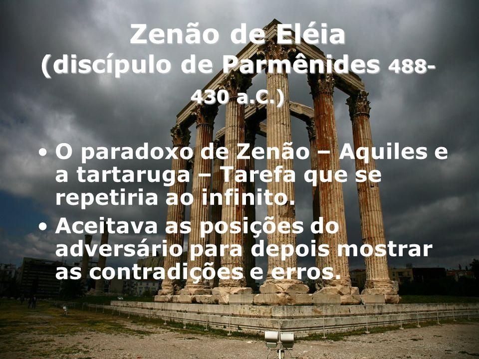 Zenão de Eléia (discípulo de Parmênides 488-430 a.C.)
