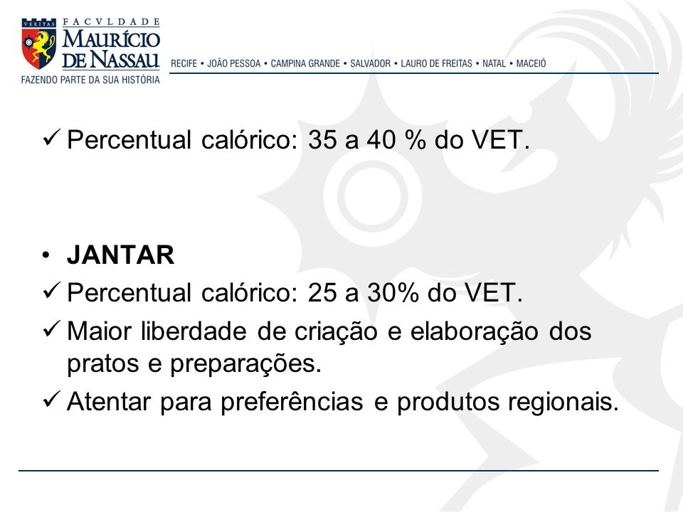 Percentual calórico: 35 a 40 % do VET.