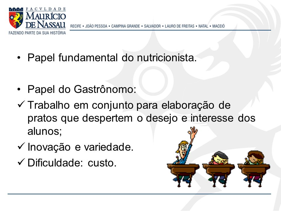 Papel fundamental do nutricionista.