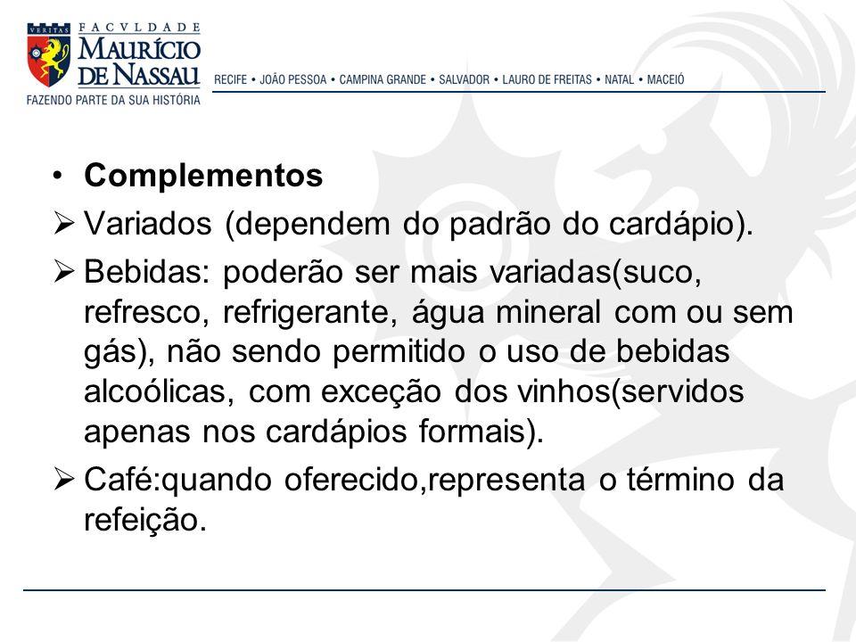 Complementos Variados (dependem do padrão do cardápio).