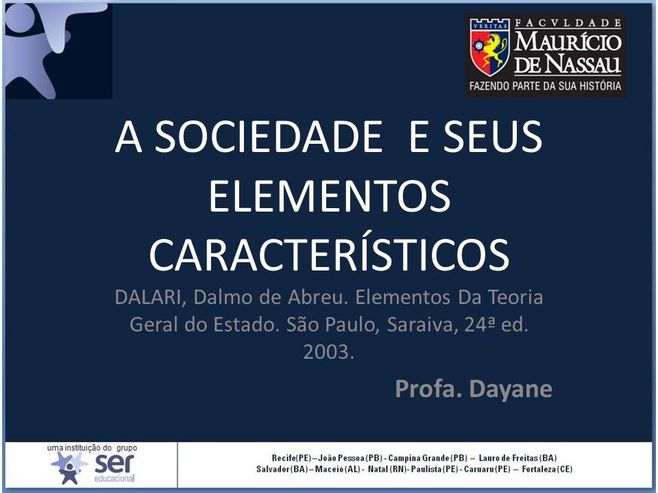 A SOCIEDADE E SEUS ELEMENTOS CARACTERÍSTICOS