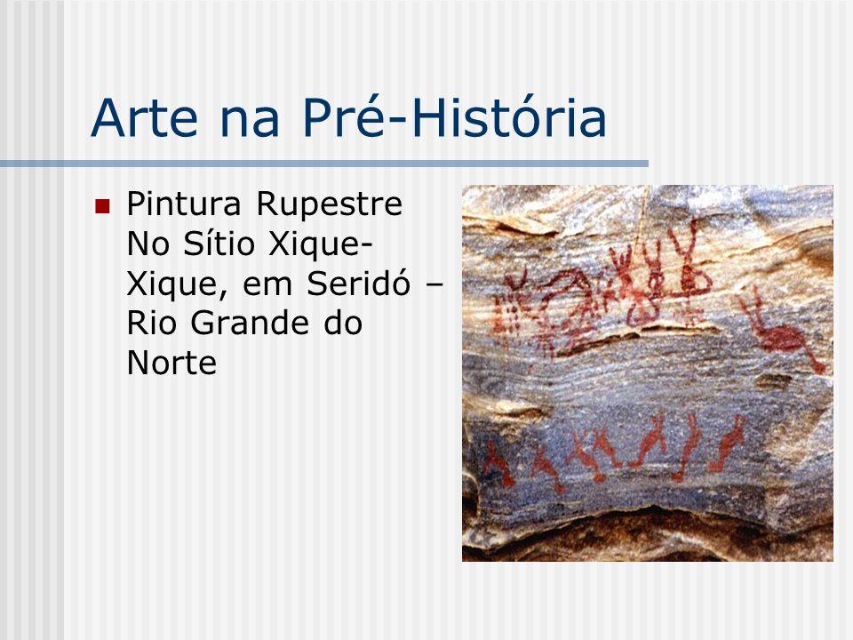 Arte na Pré-História Pintura Rupestre No Sítio Xique-Xique, em Seridó –Rio Grande do Norte