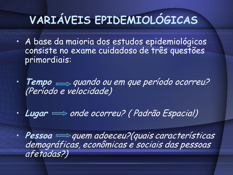 VARIÁVEIS EPIDEMIOLÓGICAS