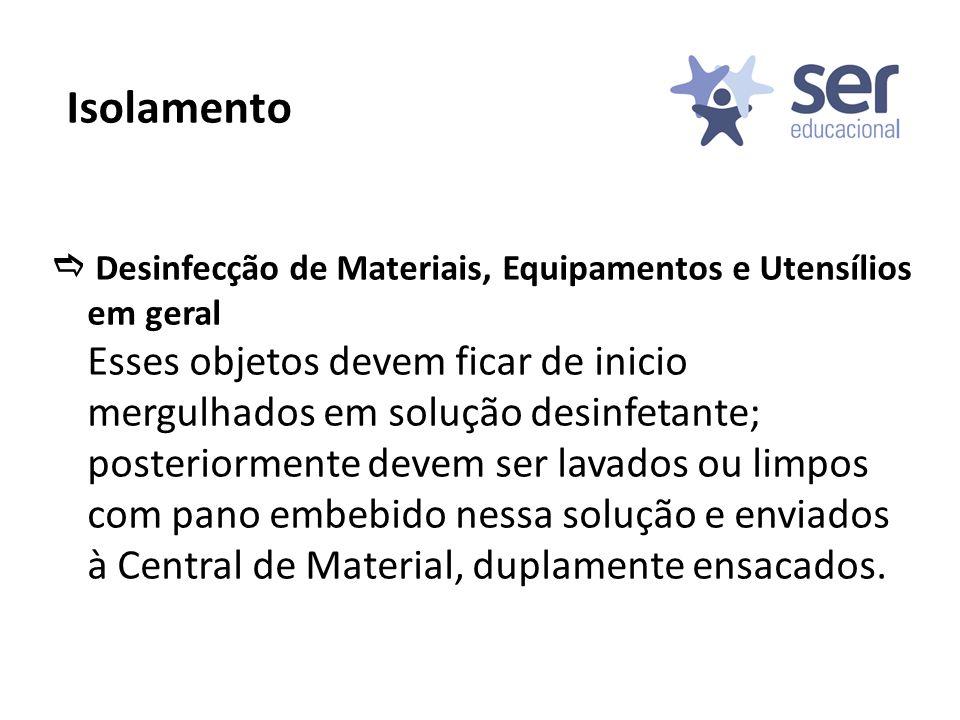 Isolamento  Desinfecção de Materiais, Equipamentos e Utensílios em geral.