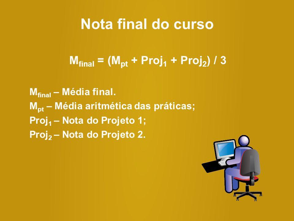 Mfinal = (Mpt + Proj1 + Proj2) / 3