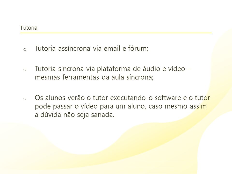 Tutoria assíncrona via email e fórum;