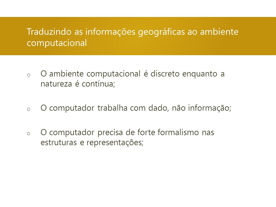 Traduzindo as informações geográficas ao ambiente computacional