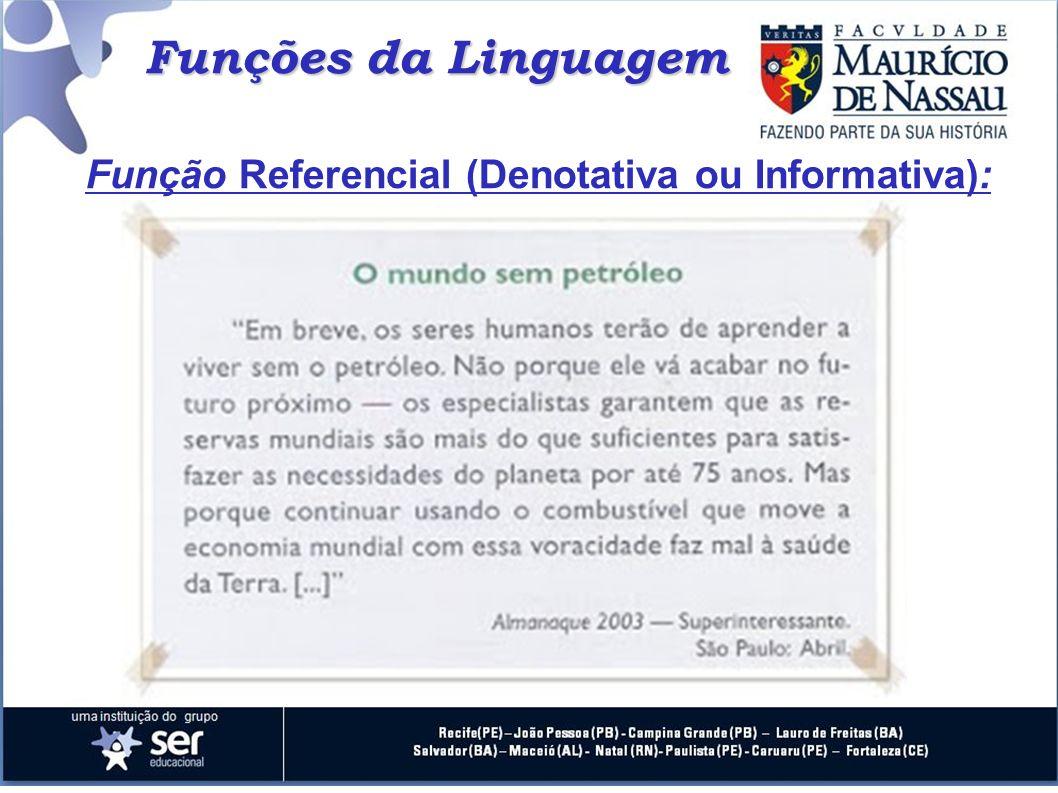 Função Referencial (Denotativa ou Informativa):