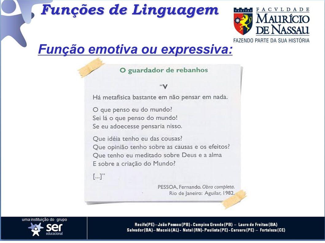 Funções de Linguagem Função emotiva ou expressiva: 17