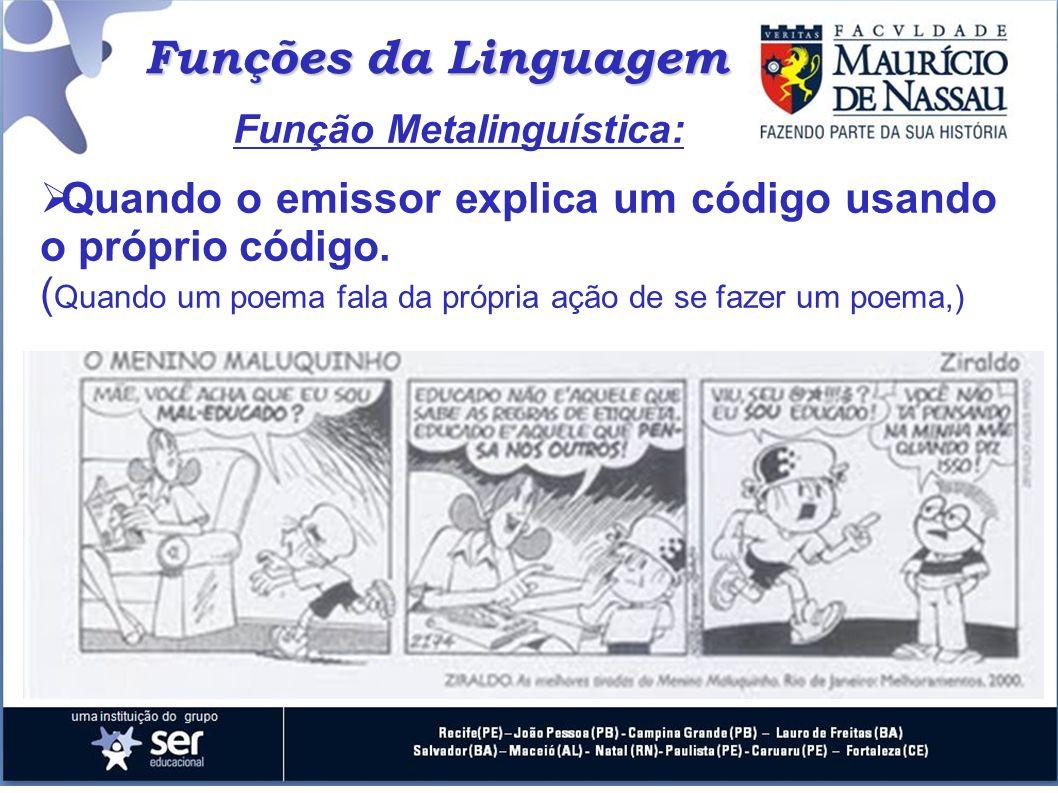 Função Metalinguística: