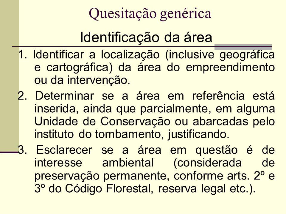 Quesitação genérica Identificação da área