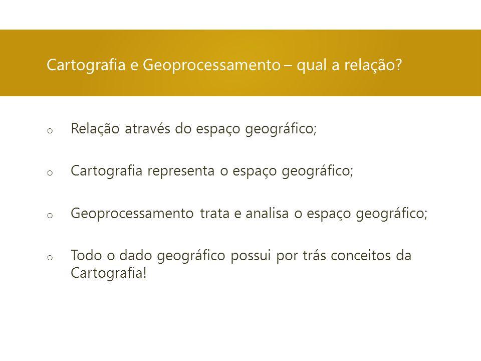 Cartografia e Geoprocessamento – qual a relação