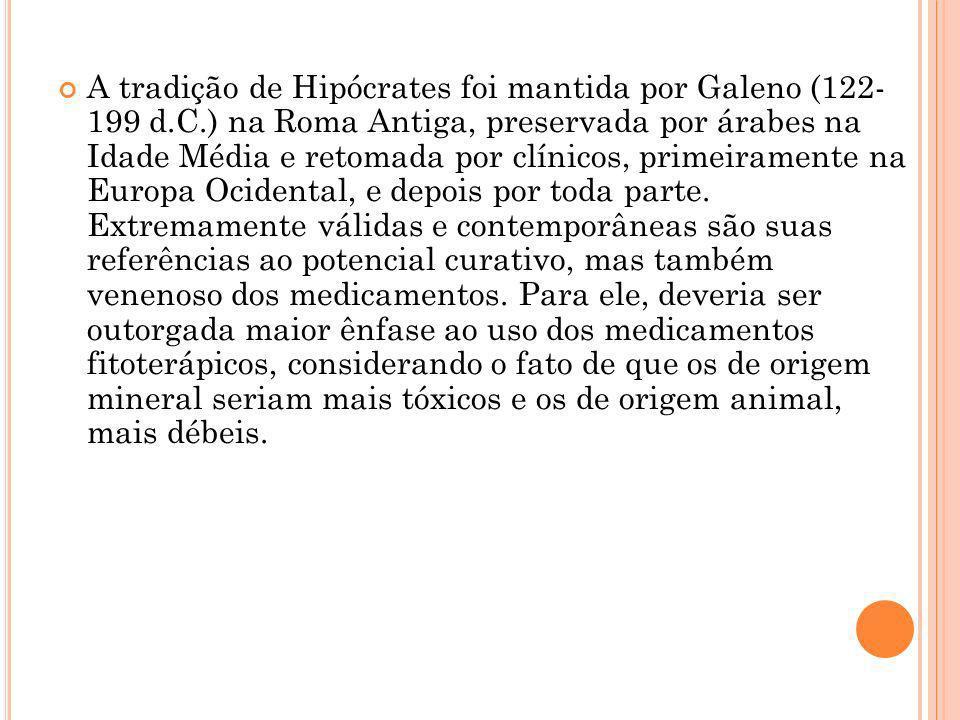 A tradição de Hipócrates foi mantida por Galeno (122- 199 d. C