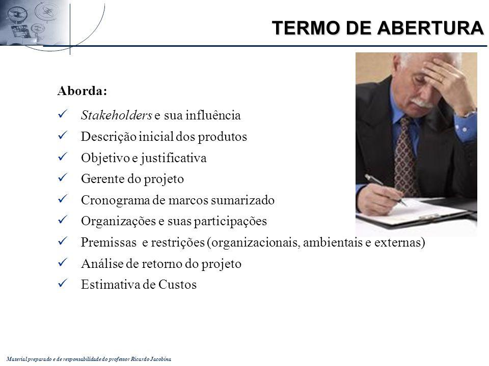 TERMO DE ABERTURA Aborda: Stakeholders e sua influência