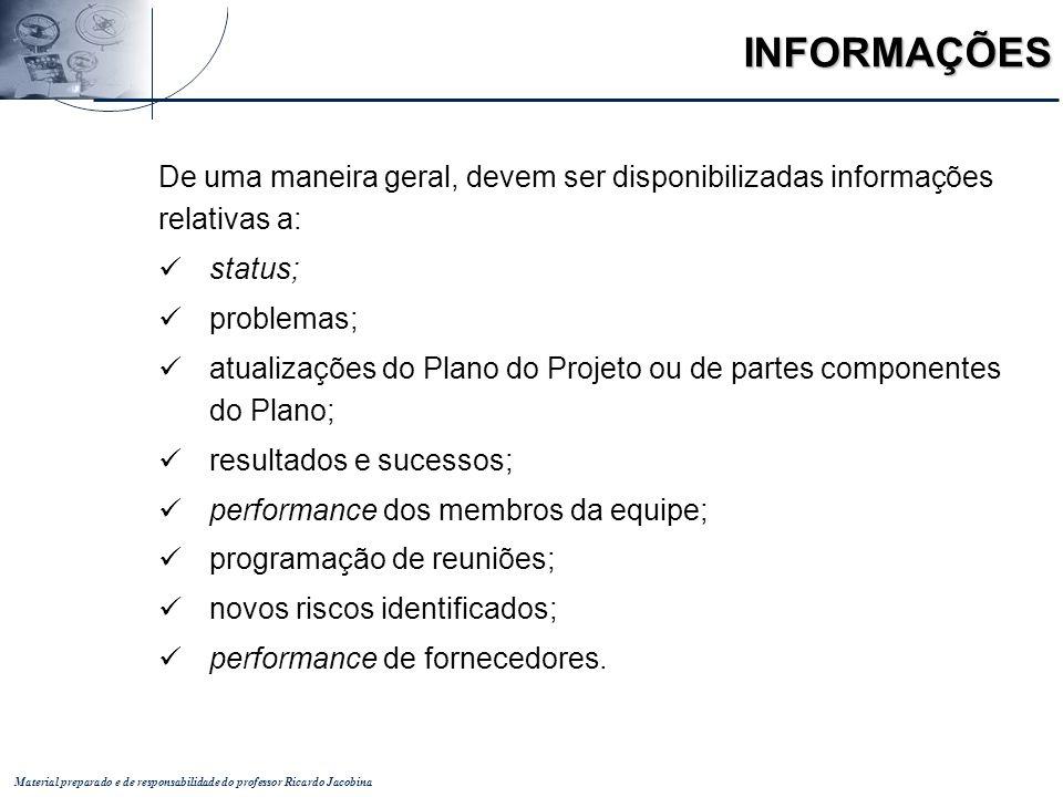 INFORMAÇÕES De uma maneira geral, devem ser disponibilizadas informações relativas a: status; problemas;