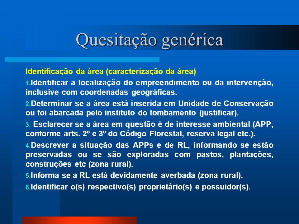 Quesitação genérica Identificação da área (caracterização da área)