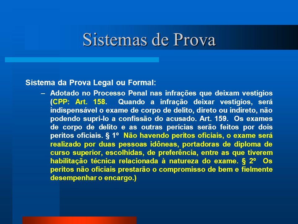 Sistemas de Prova Sistema da Prova Legal ou Formal: