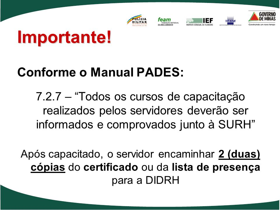Importante! Conforme o Manual PADES: