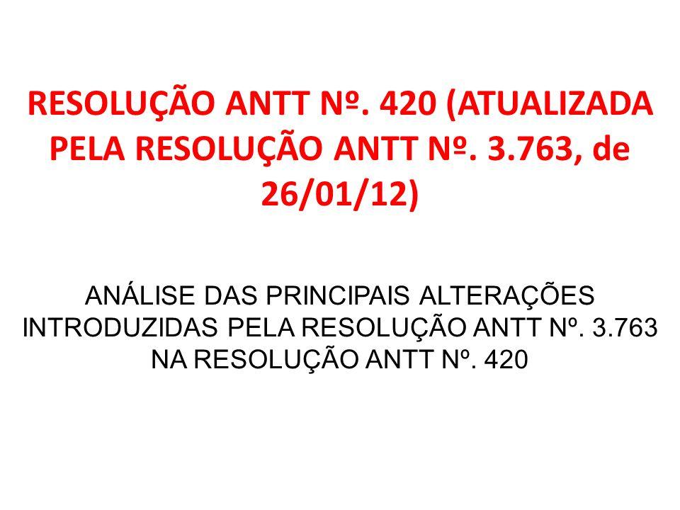 RESOLUÇÃO ANTT Nº. 420 (ATUALIZADA PELA RESOLUÇÃO ANTT Nº. 3